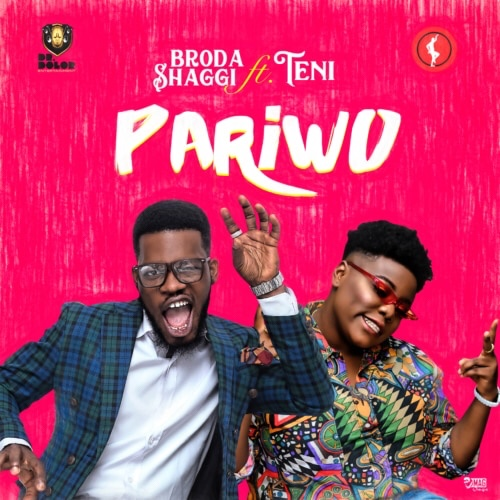 Download Broda Shaggi ft Teni Pariwo Mp3 Download Pariwo by Broda Shaggi ft Teni Mp3 Song Download.