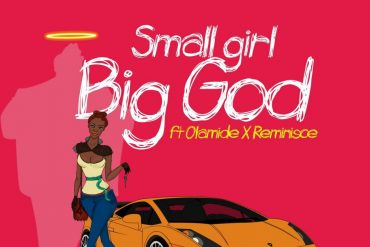 Download DJ Jimmy Jatt ft. Olamide & Reminisce Small Girl Big God Mp3 Download