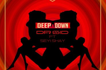 Download Dr. Sid ft. Seyi Shay Deep Down Mp3 Download