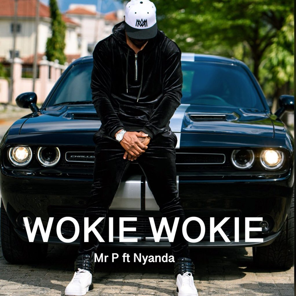 Download Mr. P ft. Nyanda Wookie Wookie Mp3 Download