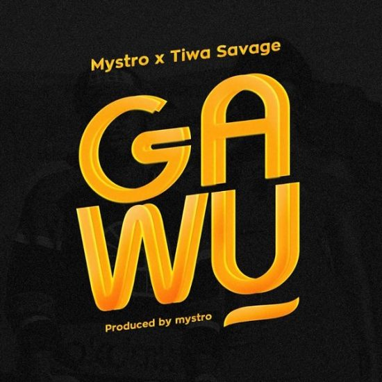 Mystro ft Tiwa Savage Gawu Mp3 Download Mystro Gawu Mp3 Song.
