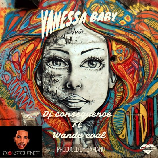 DJ Consequence ft Wande Coal Vanessa Baby Mp3 Download
