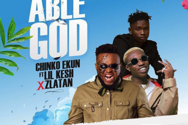 Download Chinko Ekun Ft. Zlatan & Lil Kesh Able God Mp3 Download