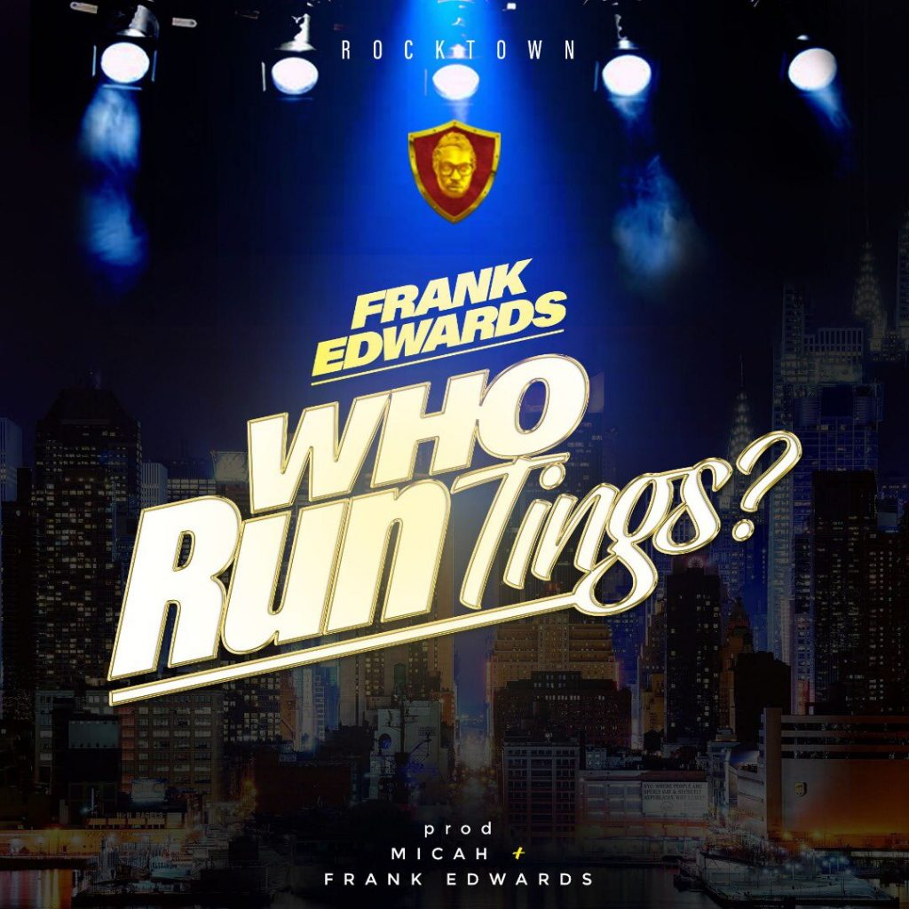 DownloadFrank Edwards Who Run Tings Mp3 Download
