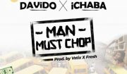 Download Ichaba ft Davido Man Must Chop Mp3 Download
