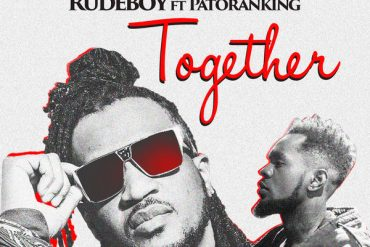Download Rudeboy ft. Patoranking Together  Mp3 Download