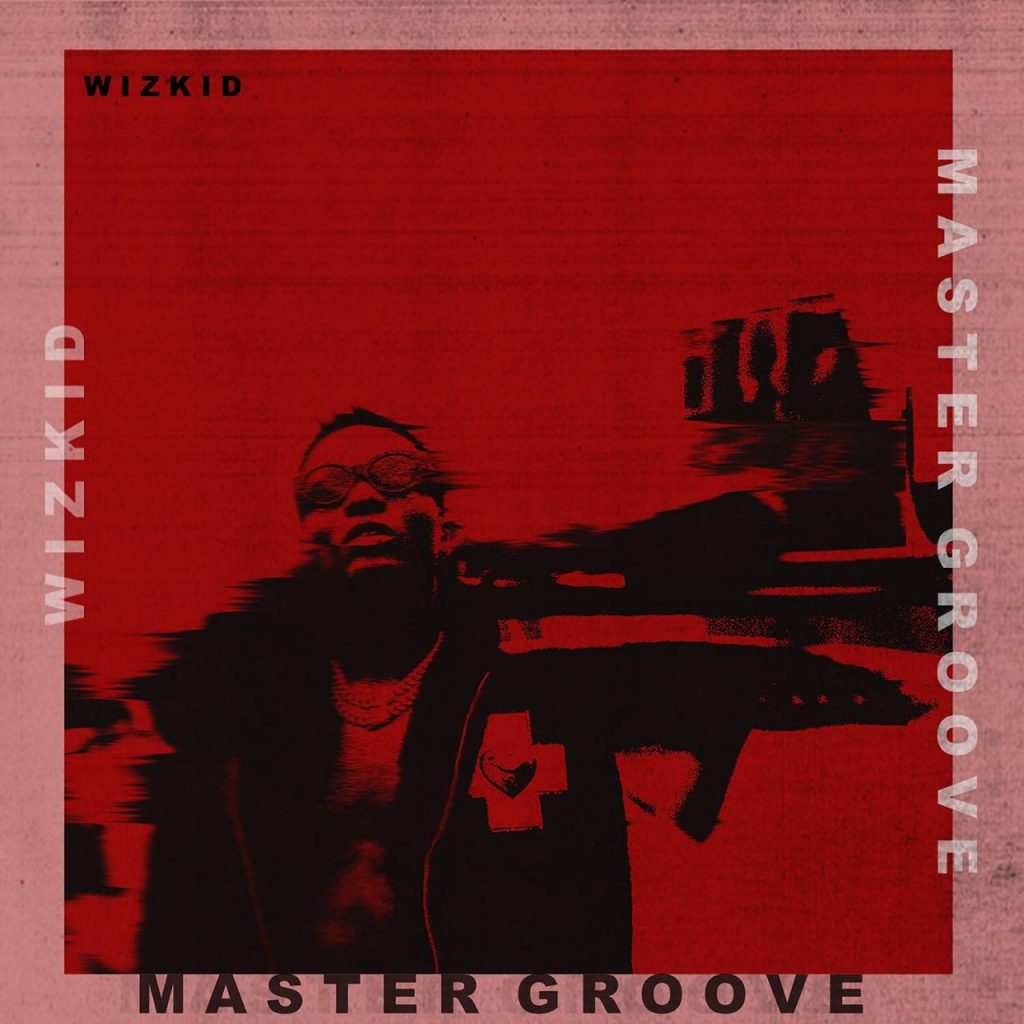 Download Wizkid Master Groove Mp3 Download