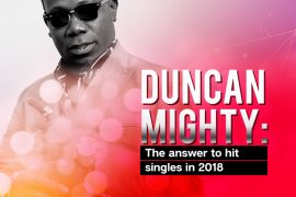 Duncan Mighty The answer to hit singles, in 2018!