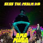 Sess Word Up Ft. Mayorkun, L.AX & DJ Consequence