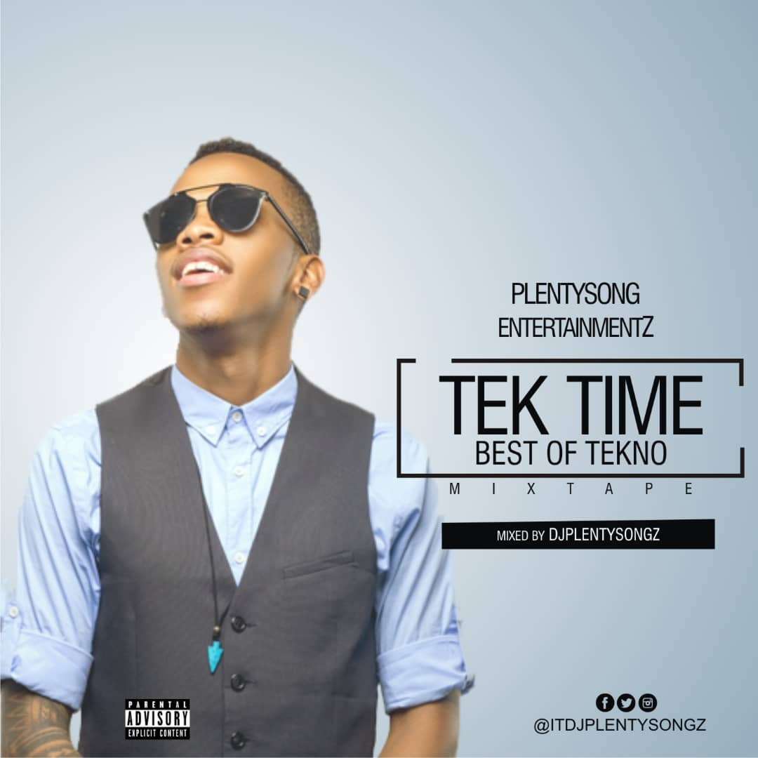 Download DJ PlentySongz Tek Time (Best Of Tekno) Mixtape Download