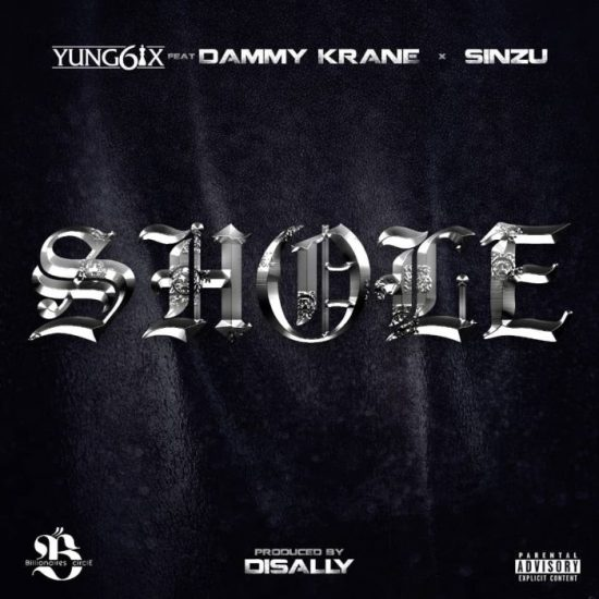 Yung6ix – Shole Mp3 Download ft. Dammy Krane x Sinzu