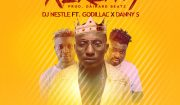 Download Dj Nestle ft Godillac & Danny S Kerewa Mp3 Download