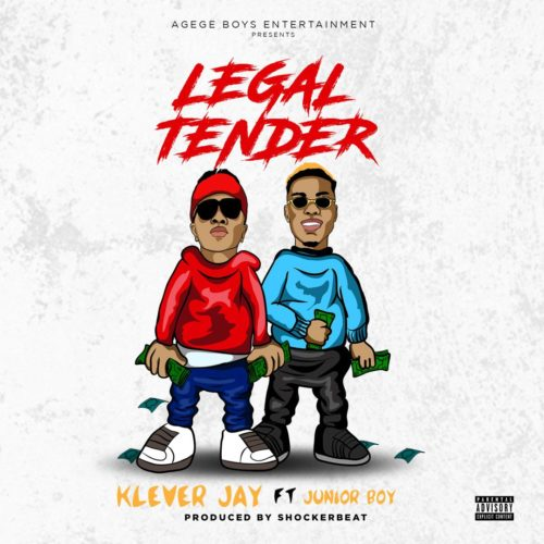 Klever Jay Legal Tender ft Junior Boy Mp3 Download