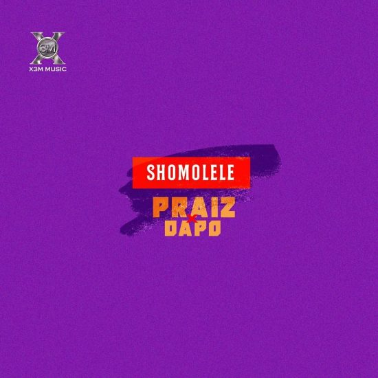 Praiz Shomolele ft. Dapo Mp3 Download