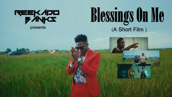 Reekado Banks Blessings On Me Video Download