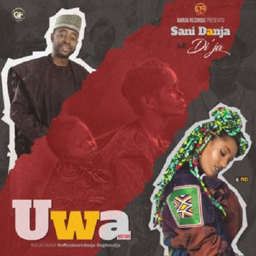 Sani Danja Uwa (Mother) Ft. Di'ja Mp3 Download