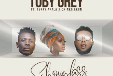 Toby Grey Show Glass Remix ft. Terry Apala X Chinko Ekun Mp3 Download
