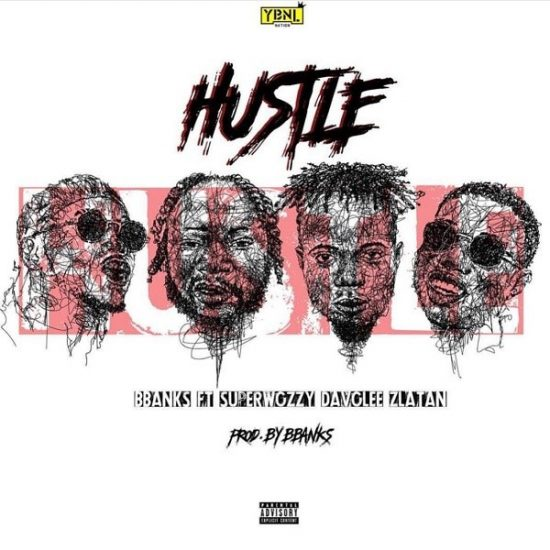 B-banks – Hustle ft. Superwozzy, Davolee & Zlatan Mp3 Download