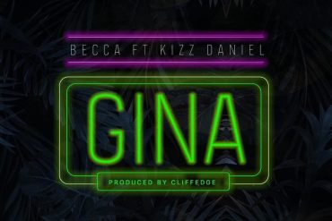 Becca ft. Kizz Daniel Gina Mp3 Download