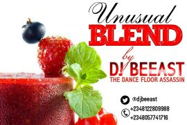 DJ Beeast - Unusual Blend Mix ft. Rihanna, Ed Sheeran, Tekno, others.