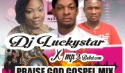 DJ Luckystar x Mp3bullet - Praise God Gospel Mix