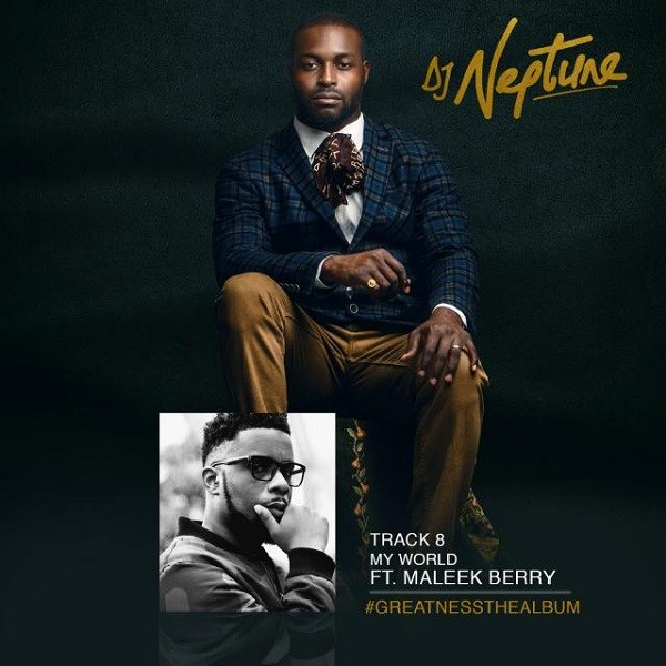 DJ Neptune ft. Maleek Berry My World  Mp3 Download