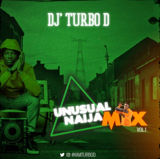 DJ Turbo D Unusual Naija Mix Vol. 1