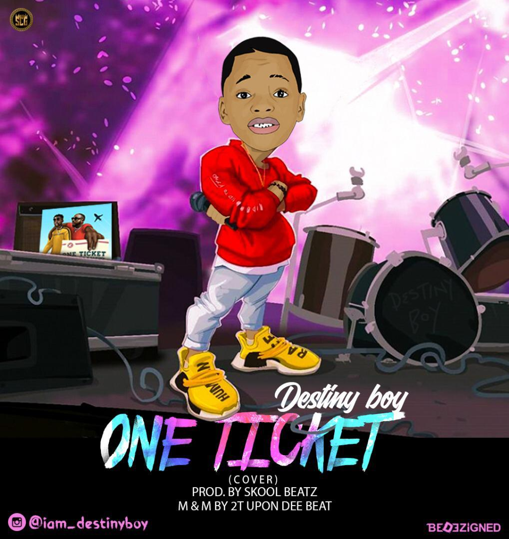 Destiny Boy - One Ticket (Kizz Daniel x Davido Cover) - Fuji Cover