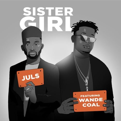 Juls Ft. Wande Coal Sister Girl Mp3 Download