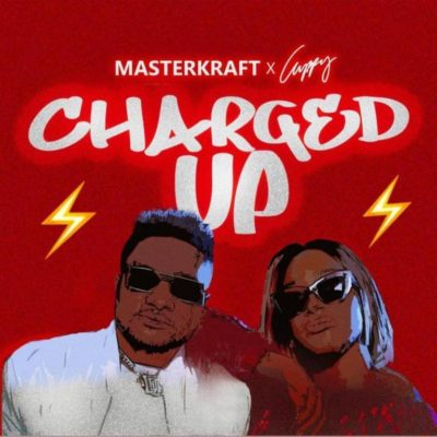 Masterkraft x DJ Cuppy Charged Up Mp3 Download