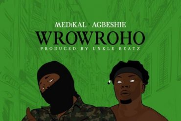 Medikal x Agbeshie Wrowroho Mp3 Download