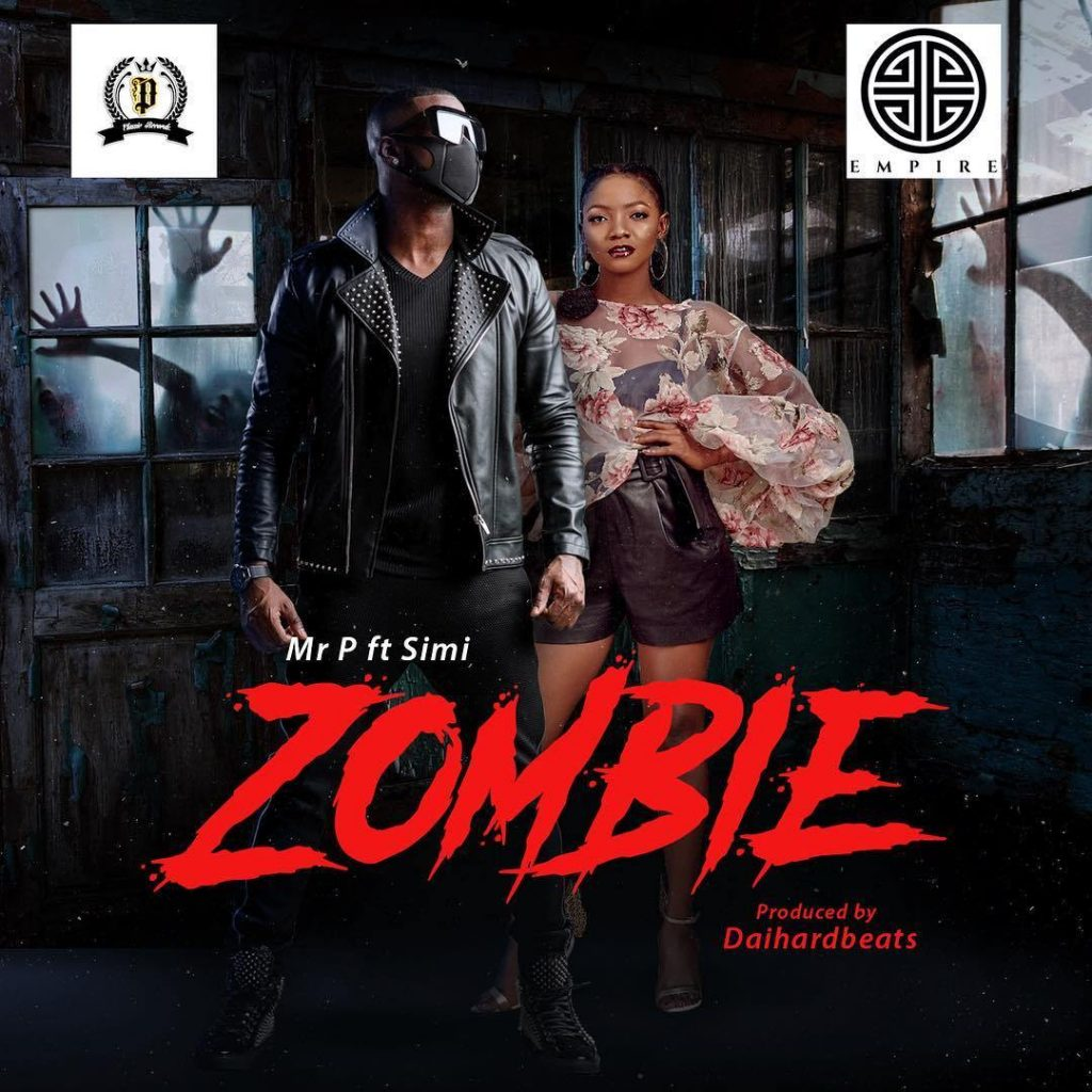 Mr P ft. Simi Zombie Mp3 Download Mr P Zombie ft Simi