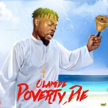 Olamide – Poverty Die [Music]
