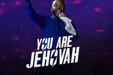 Prospa Ochimana You Are Jehovah Mp3 Download