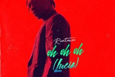 Runtown Oh Oh Oh (Lucie) Mp3 Download