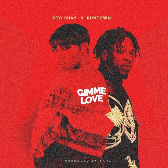 Seyi Shay Gimme Love ft. Runtown  -  Seyi Shay Gimme Love Mp3 Download.