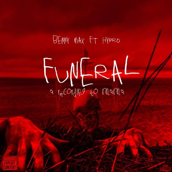 Benny Max - Funeral ft Hypro