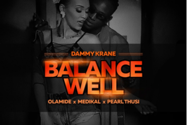 Dammy Krane Balance Well Ft. Olamide, Medikal & Pearl Thusi Mp3 Download