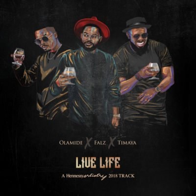 Olamide x Falz x Timaya Live Life Mp3 Download