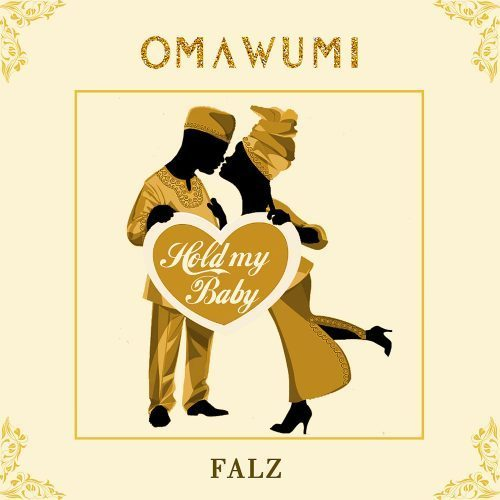 Omawumi ft. Falz Hold My Baby Mp3 Download