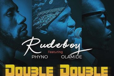 Rudeboy ft. Phyno & Olamide Double Double Mp3 Download