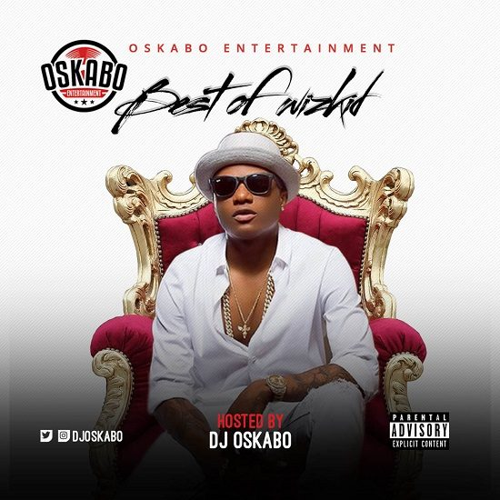 DJ Oskabo Best Of Wizkid Mix Mp3 Download