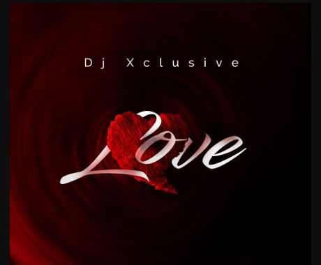 "DJ Xclusive – ""Love"""