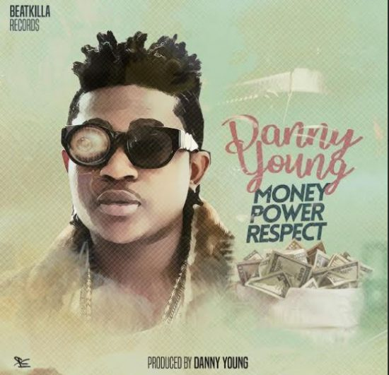 Danny Young Money Power Respect Mp3 Download