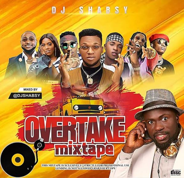 Download DJ Shabsy Overtake Mixtape 2019 latest Mix Mp3bullet