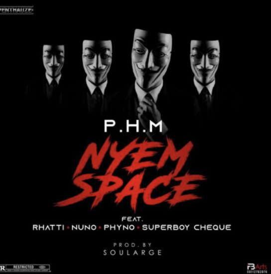 P.H.M Nyem Space ft. Phyno, Rhatti, Nuno, Cheque -Nyem Space Mp3 Download