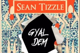 Sean Tizzle Gyal Dem Mp3 Download