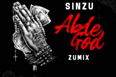 Sinzu Able God (Zumix) Mp3 Download