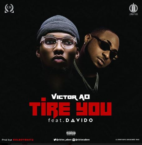 Victor AD ft Davido Tire You Mp3 Download Tire You by Victor AD feat. Davido