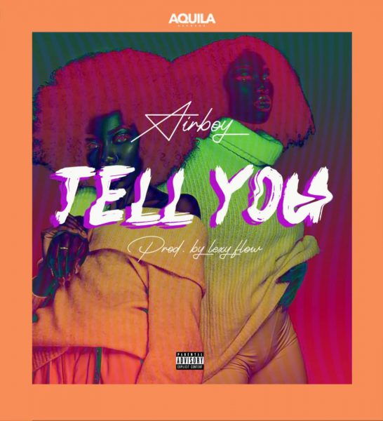 Airboy Tell You Mp3 Download